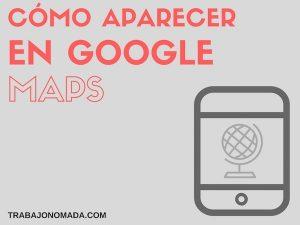 Google My Business: Cómo aparecer en Google Maps para empresas