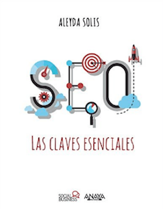 SEO: Claves esenciales de Aleyda Solís