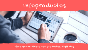 Infoproductos: Cómo vender productos digitales en tu blog