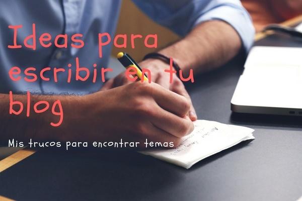 ideas para escribir un blog